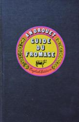 Billede af bogen GUIDE DU FROMAGE – English edition (The complete encyclopedia of French cheese)