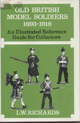 Billede af bogen Old british model soldiers 1893-1918. An illustrated reference guide for collectors